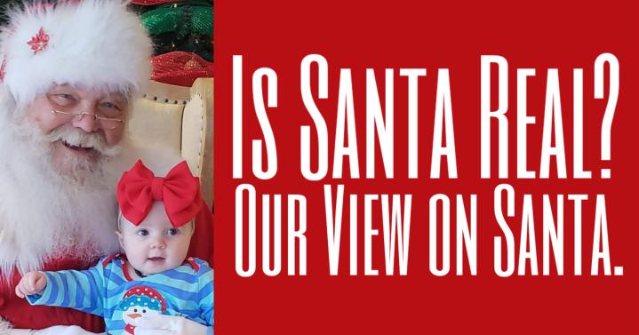 Is Santa Real? Our View onSanta.