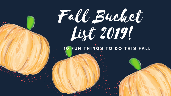Fall Bucket List 2019: 10 Things to Do This Fall!